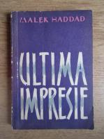 Anticariat: Malek Haddad - Ultima impresie