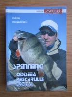 Malin Musatescu - Spinning. Odiseea pescarului digital