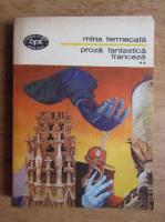 Anticariat: Mana fermecata. Proza fantastica franceza (volumul 2)