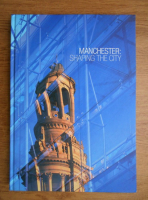 Anticariat: Manchester, Shaping the city