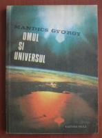 Mandics Gyorgy - Omul si universul