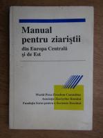 Manual pentru ziaristi din Europa Centrala si de Est (1992)