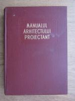 Manualul arhitectului proiectant (volumul 3)