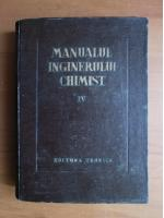 Manualul inginerului chimist (volumul 4)