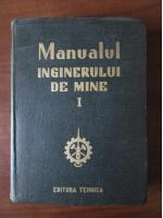 Anticariat: Manualul inginerului de mine (volumul 1)