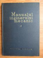 Anticariat: Manualul inginerului mecanic, volumul 2. Organe de masini