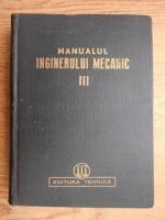 Anticariat: Manualul inginerului mecanic (volumul 3)