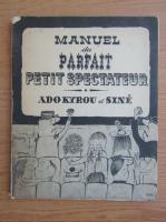 Anticariat: Manuel du parfait. Petit spectateur