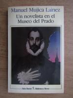 Manuel Mujica Lainez - Un novelista en el Museo del Prado