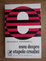 Anticariat: Manuela Tanasescu - Eseu despre etapele creatiei