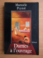 Anticariat: Manuele Peyrol - Dames a l'ouvrage