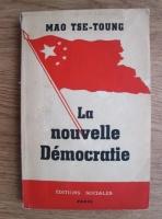Anticariat: Mao Tse-Toung - La nouvelle Democratie