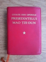 Mao Tze Dun - Citate din operele presedintelui Mao Tze-Dun