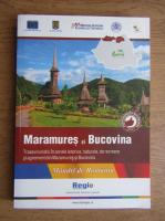 Anticariat: Maramures-Bucovina. Traseu turistic in zonele istorice, naturale, de recreere si agrement