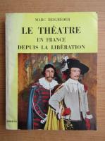 Anticariat: Marc Beigbeder - Le theatre en France depuis la liberation