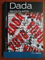 Marc Dachy - Dada. Revolta artei