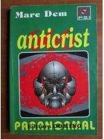 Anticariat: Marc Dem - Anticrist