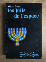 Anticariat: Marc Dem - Les juifs de l'espace