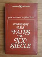 Anticariat: Marc Ferro - Comprendre les faits du XXe siecle