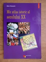 Marc Nouschi - Mic atlas istoric al secolului XX