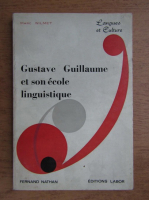 Anticariat: Marc Wilmet - Gustave Guillaume et son ecole linguistique