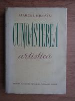 Anticariat: Marcel Breazu - Cunoasterea artistica