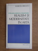 Anticariat: Marcel Breazu - Realism si modernitate in arta