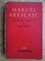 Anticariat: Marcel Breslasu - Dialectica poeziei si niste fabule