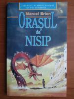 Anticariat: Marcel Brion - Orasul de nisip