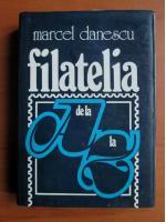 Marcel Danescu - Filatelia de la A la Z