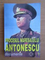 Marcel Dumitru Ciuca - Procesul Maresalului Antonescu. Documente (volumul 1)