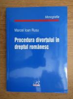 Marcel Ioan Rusu - Procedura divortului in dreptul romanesc