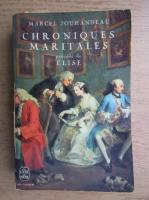 Anticariat: Marcel Jouhandeau - Chroniques maritales precede de Elise