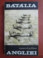 Marcel Jullian - Batalia Angliei