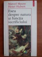 Marcel Mauss - Eseu despre natura si functia sacrificiului