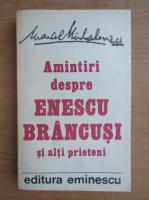 Marcel Mihalovici - Amintiri despre Enescu, Brancusi si alti prieteni
