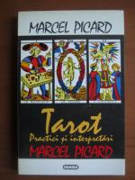 Anticariat: Marcel Picard - Tarot. Practici si interpretari