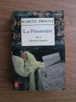 Marcel Proust - A la recherche du temps perdu, Sodome et Gomorrhe 3: La Prisonniere, suivi de Albertine disparue