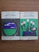 Marcel Proust - In cautarea timpului pierdut (2 volume)
