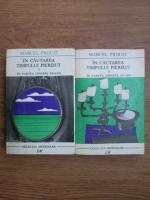 Anticariat: Marcel Proust - In cautarea timpului pierdut, in partea dinspre Swann (2 volume)