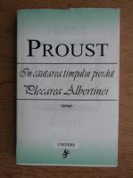 Marcel Proust - In cautarea timpului pierdut. Plecarea Albertinei