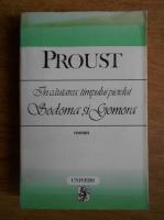 Marcel Proust - In cautarea timpului pierdut. Sodoma si Gomora