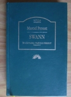 Marcel Proust - In cautarea timpului pierdut. Swann (volumul 1)