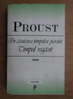 Marcel Proust - In cautarea timpului pierdut. Timpul regasit