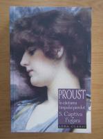Marcel Proust - In cautarea timpului pierdut, volumul 5. Captiva fugara