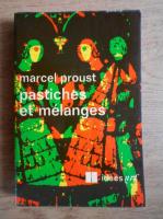 Marcel Proust - Pastiches et melanges