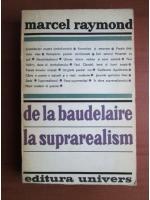 Anticariat: Marcel Raymond - De la Baudelaire la suprarealism