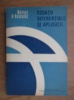 Marcel Rosculet - Ecuatii diferentiale si aplicatii