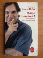 Marcel Rufo - Oedipe toi-meme