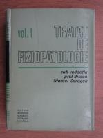 Anticariat: Marcel Saragea - Tratat de fiziopatologie (volumul 1)
